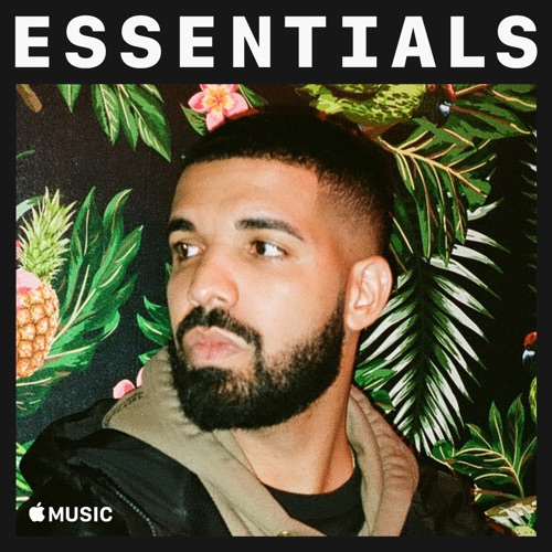 Drake Essentials   ( Playlist)