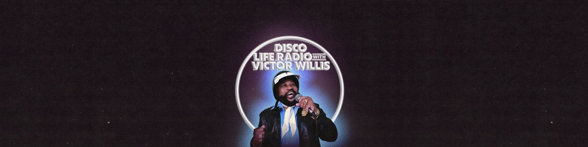 Disco Life Radio with Victor Willis