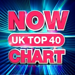 NOW UK Top 40