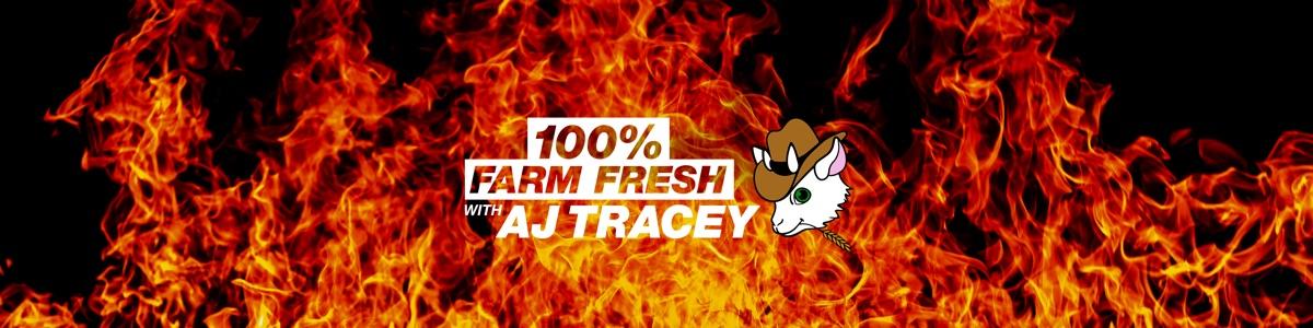 100% Farm Fresh with AJ Tracey