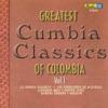 Greatest Cumbia Classics of Colombia, Vol. 1