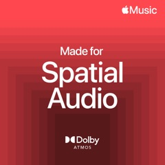 Made for Spatial Audio