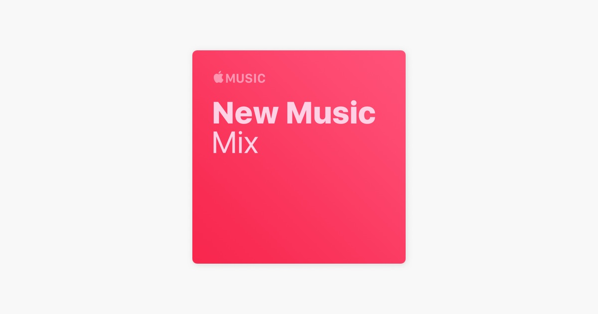 New Music Mix by Apple Music for Mark