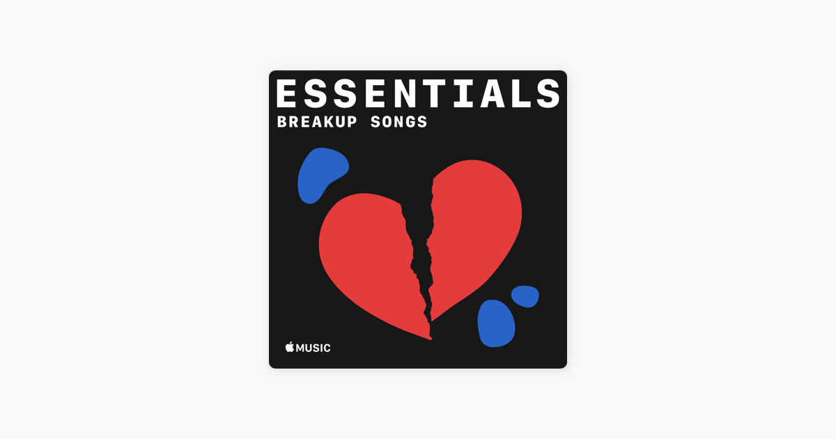 Breakup Song Essentials on Apple Music