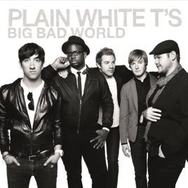 big bad world bonus track version by plain white t s on apple music