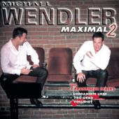 Michael Wendler: Maximal 2