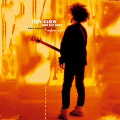 Join the Dots: B-Sides and Rarities, 1978-2001 - The Cure