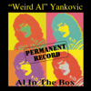 "Permanent Record: Al In the Box - ""Weird Al"" Yankovic"