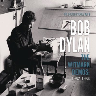 The Bootleg Series, Vol. 9: The Witmark Demos: 1962-1964 - Bob Dylan