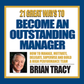 21 Great Ways to Become an Outstanding Manager (Original Staging)