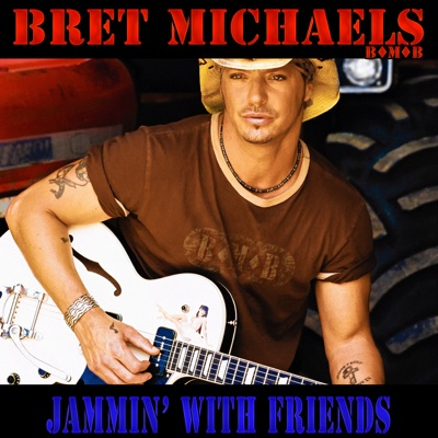 Jammin' With Friends - Bret Michaels