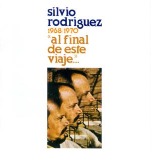 Silvio Rodríguez - Al Final de Este Viaje...