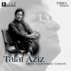 Talat Aziz Silver Anniversary Concert songs