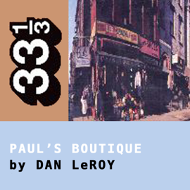 The Beastie Boys' Paul's Boutique (33 1/3 Series) (Unabridged) audiobook