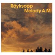 Melody A.M. - Röyksopp - Röyksopp