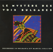 Le Mystere Des Voix Bulgares - Bulgarian State Radio & Television Female Vocal Choir - Bulgarian State Radio & Television Female Vocal Choir