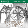 iMinds - The Spanish Inquisition: Crime, War & Conflict (Unabridged)  artwork