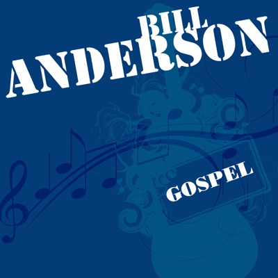 Greatest Songs - Bill Anderson