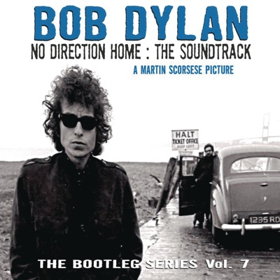 The Bootleg Series, Vol. 7: No Direction Home: The Soundtrack (A Martin Scorsese Picture) - Bob Dylan