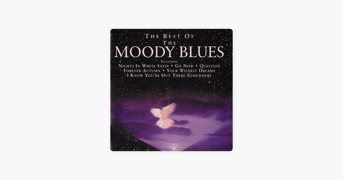 The Best of the Moody Blues by The Moody Blues on Apple Music