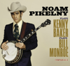 Noam Pikelny Plays Kenny Baker Plays Bill Monroe - Noam Pikelny