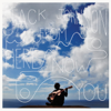 From Here To Now To You - Jack Johnson