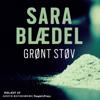 Grønt støv [Green Dust] (Unabridged) - Sara Blædel