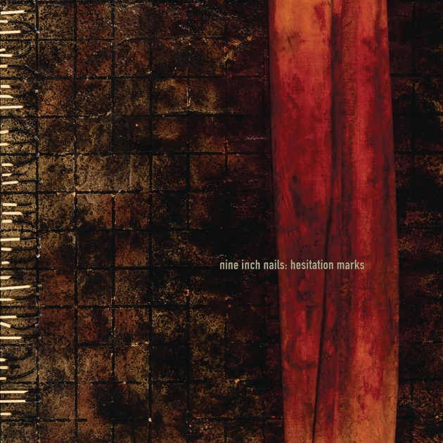 Hesitation Marks by Nine Inch Nails on Apple Music
