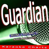 Guardian (Originally Performed By Alanis Morissette) [Karaoke Version]