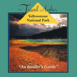 Yellowstone National Park, Audio Tour: An Insider's Guide audiobook