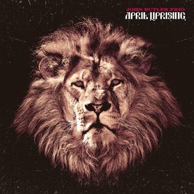 April Uprising (Deluxe Version) - John Butler Trio