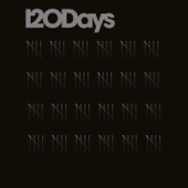120 Days - Come Out, Come Down, Fade Out, Be Gone