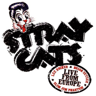 Live from Europe: Luzern July 27, 2004 - Stray Cats