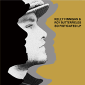 So Fisticated-Kelly Finnigan & Roy Butterfields
