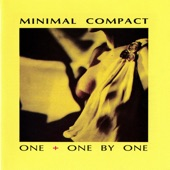 Minimal Compact - Creation Is Perfect (I Am a Camera)