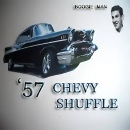 57 Chevy Shuffle Single By Boogie Man On Apple Music