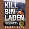 Dalton Fury - Kill Bin Laden: A Delta Force Commander's Account of the Hunt for the World's Most Wanted Man (Unabridged)  artwork