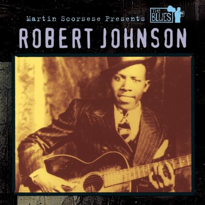 Martin Scorsese Presents the Blues: Robert Johnson - Robert Johnson album