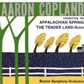 Copland: Appalachian Spring / The Tender Land Suite: Conducted by Aaron Copland (Remastered)