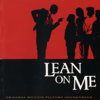 Lean On Me (Original Motion Picture Soundtrack) - Lean On Me