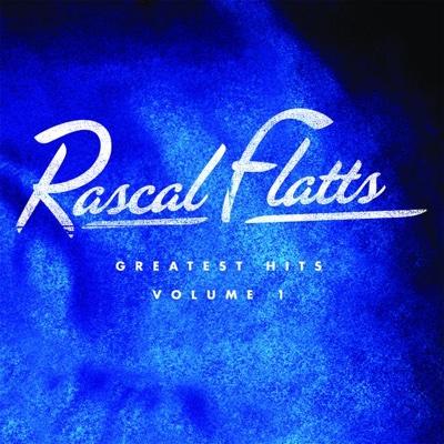 Greatest Hits, Vol. 1 (Remastered) - Rascal Flatts album