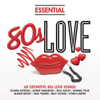 Essential - 80s Love - Various Artists & Various Artists