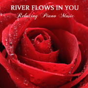 River Flows in You - Yiruma Bellas Lullaby - Relaxing Piano Music - Relaxing Piano Music
