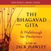 Jack Hawley - The Bhagavad Gita: A Walkthrough for Westerners (Unabridged)  artwork