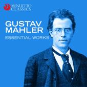 Gustav Mahler - Essential Works