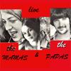 The Mamas & The Papas - Live - The Mamas & The Papas