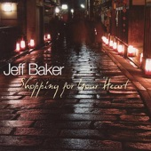 Jeff Baker - Will You Still Love Me