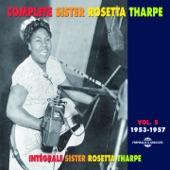 Sister Rosetta Tharpe - 99 1/2 Won't Do
