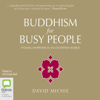 David Michie - Buddhism for Busy People (Unabridged) artwork