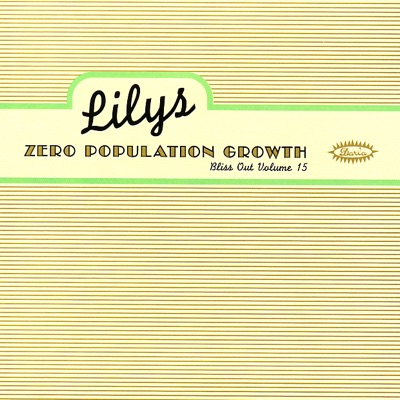 Zero Population Growth: Bliss Out, Vol. 15 - Lilys